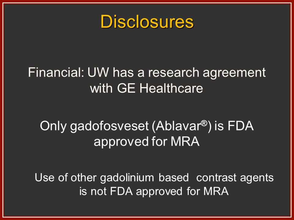 Disclosures Financial: UW has a research agreement with GE Healthcare