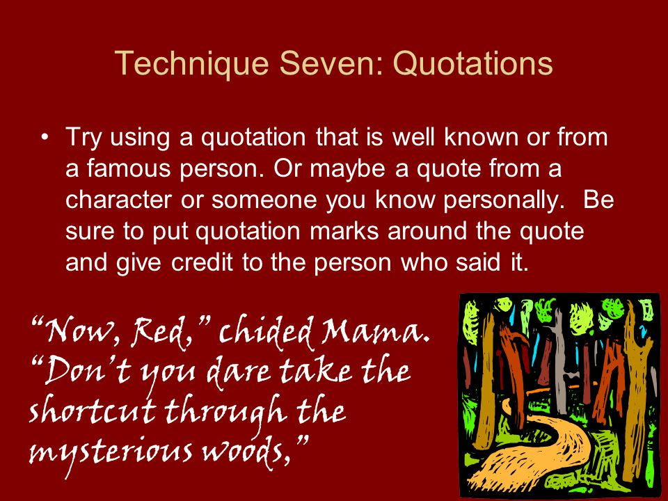 Technique Seven: Quotations