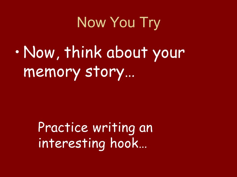 Now, think about your memory story…