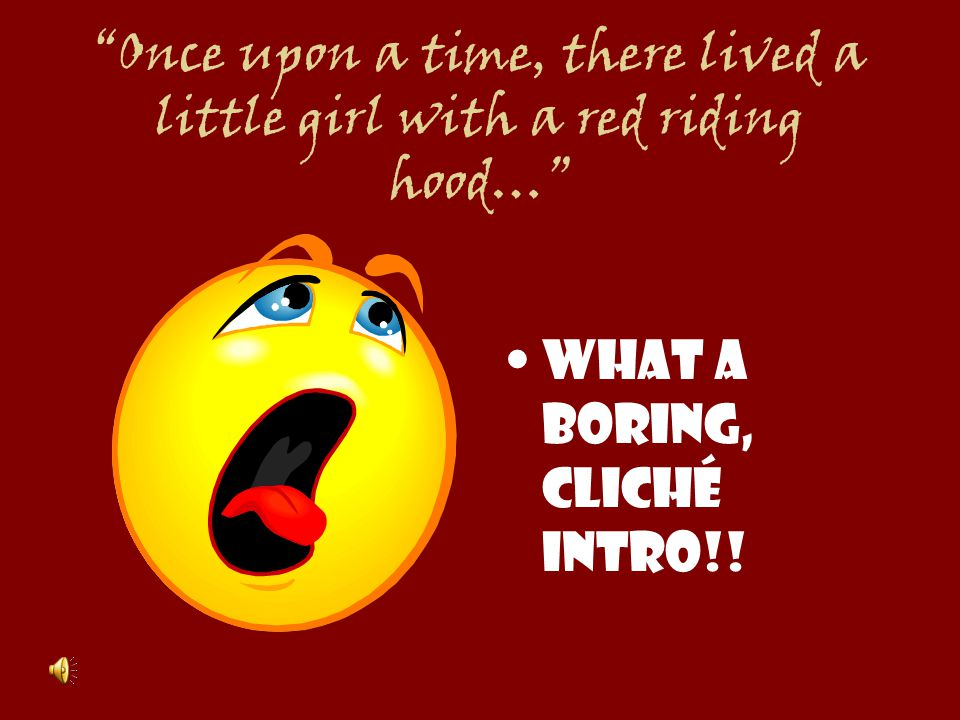 Once upon a time, there lived a little girl with a red riding hood…