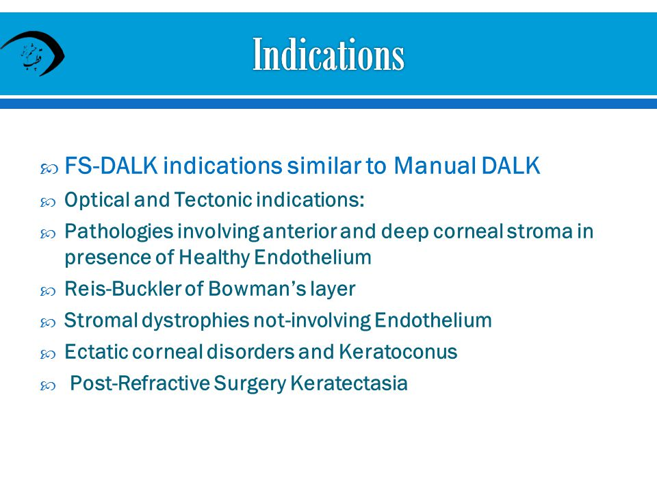 Indications FS-DALK indications similar to Manual DALK