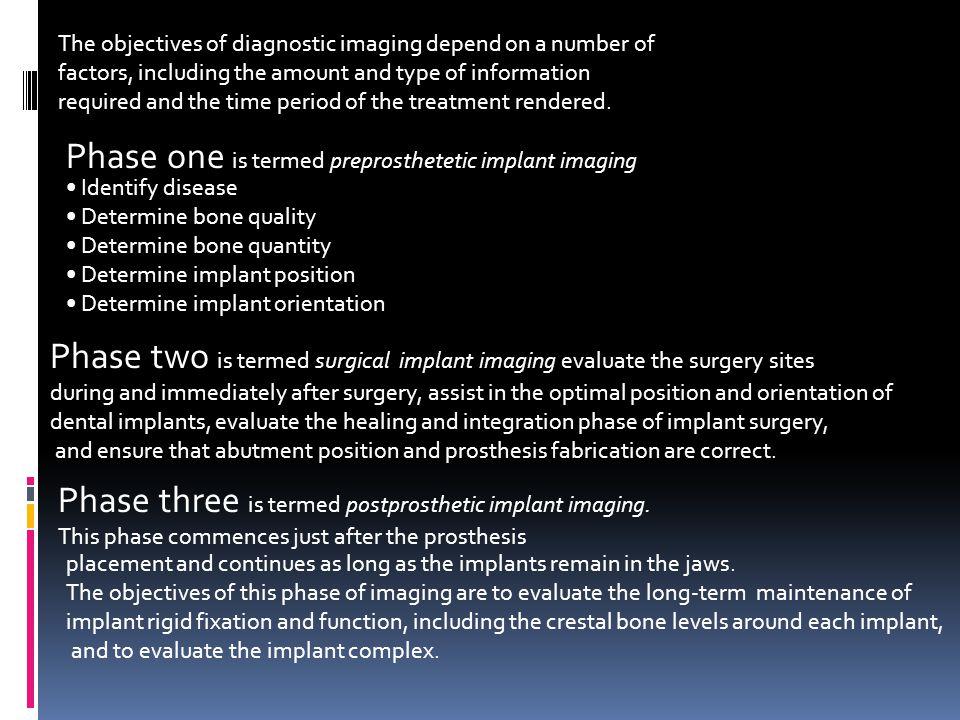 Phase one is termed preprosthetetic implant imaging