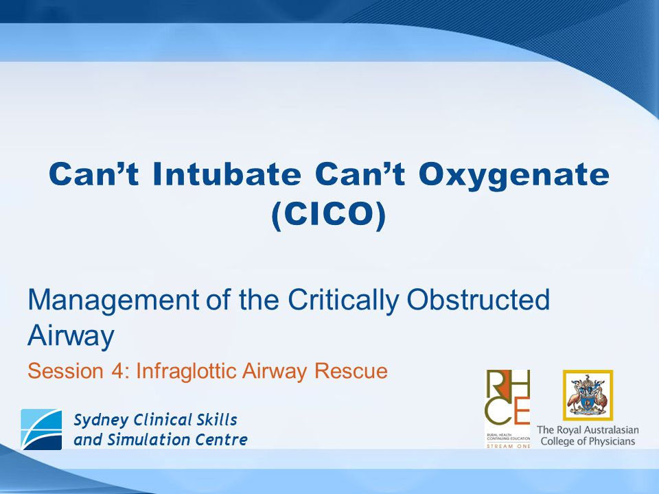 Can't Intubate Can't Oxygenate (CICO)