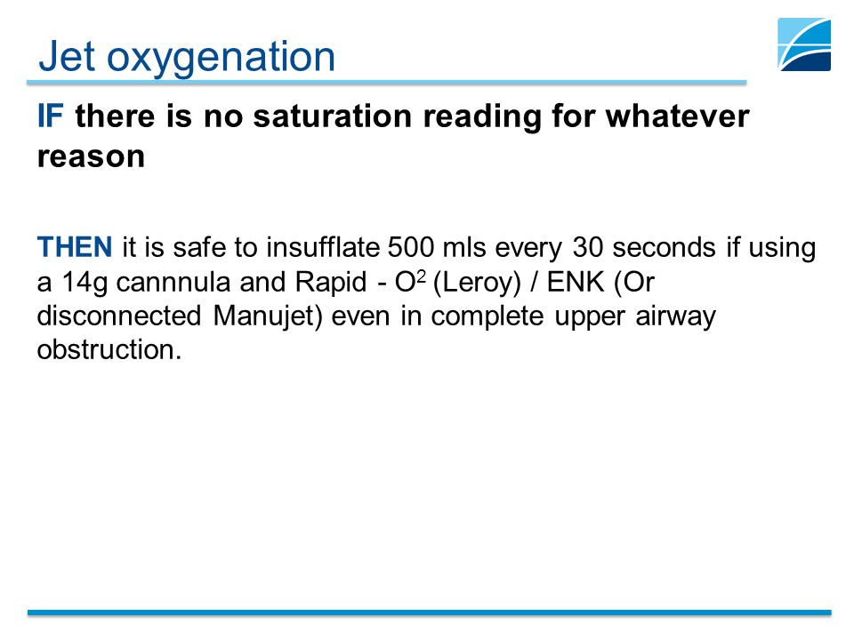 Jet oxygenation IF there is no saturation reading for whatever reason