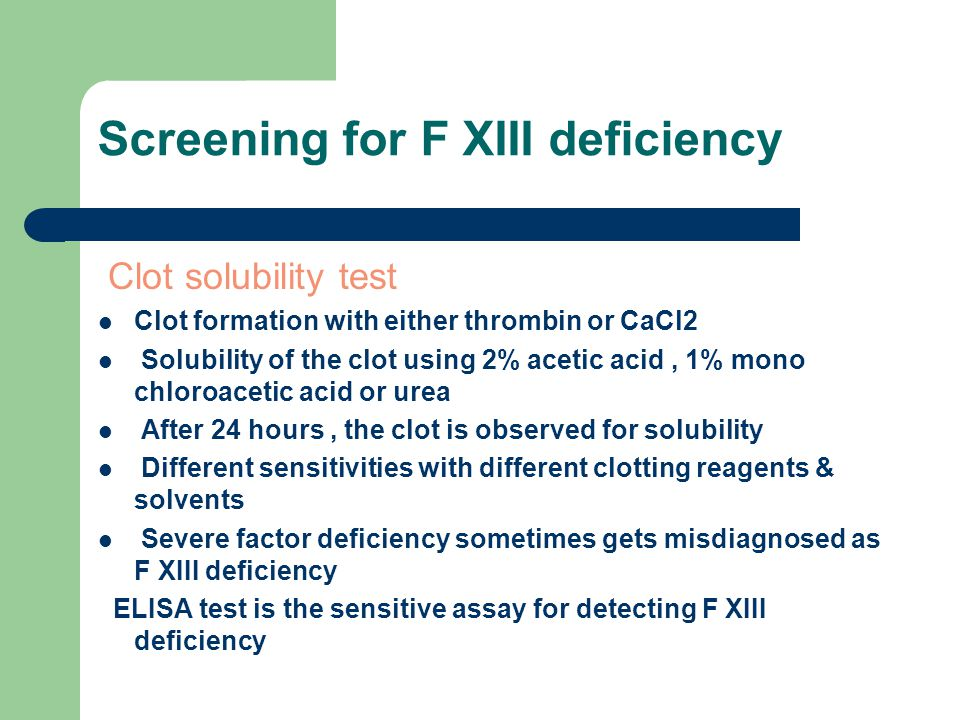 Screening for F XIII deficiency