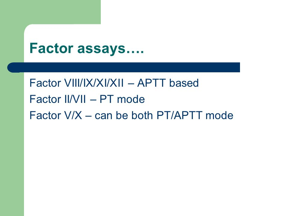 Factor assays…. Factor VIII/IX/XI/XII – APTT based