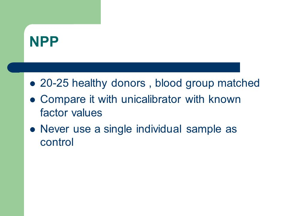 NPP 20-25 healthy donors , blood group matched