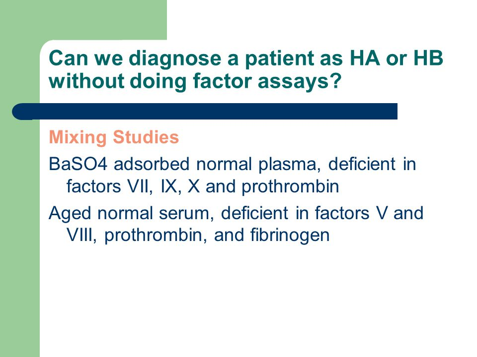 Can we diagnose a patient as HA or HB without doing factor assays