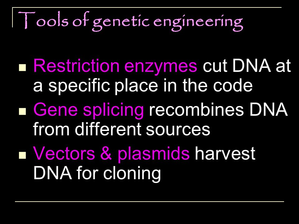 Tools of genetic engineering