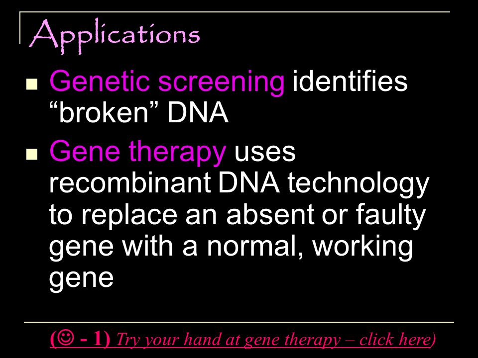 ( - 1) Try your hand at gene therapy – click here)