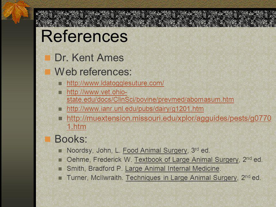 References Dr. Kent Ames Web references: Books: