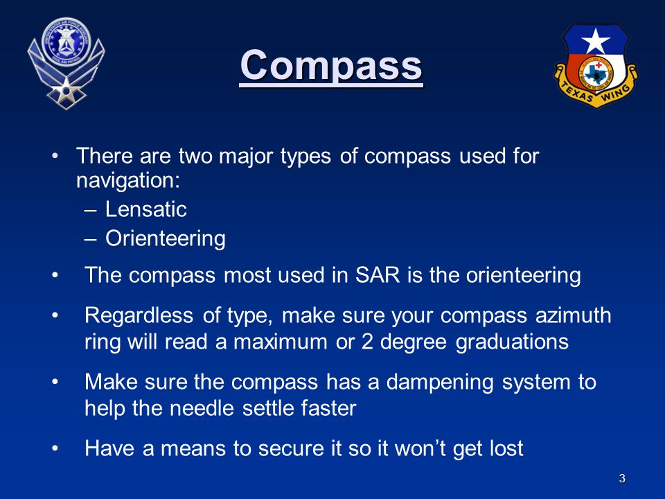 Compass There are two major types of compass used for navigation: