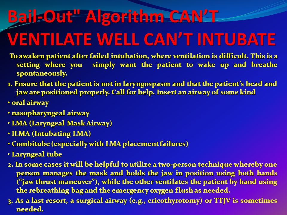 Bail-Out Algorithm CAN'T VENTILATE WELL CAN'T INTUBATE