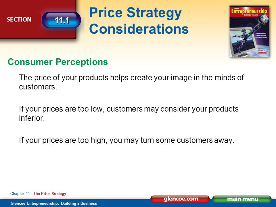 Consumer Perceptions The price of your products helps create your image in the minds of customers.