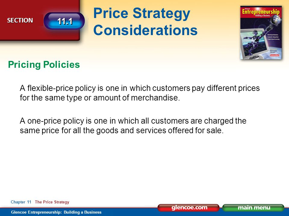 Pricing Policies A flexible-price policy is one in which customers pay different prices for the same type or amount of merchandise.