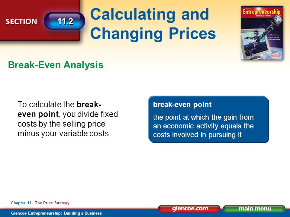 Break-Even Analysis To calculate the break-even point, you divide fixed costs by the selling price minus your variable costs.