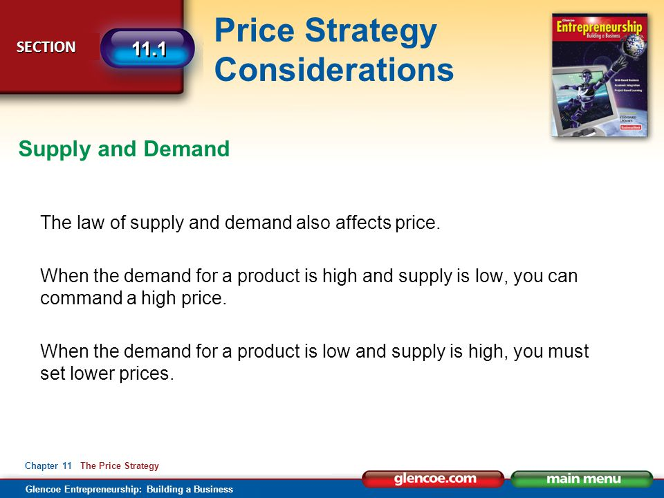 Supply and Demand The law of supply and demand also affects price.