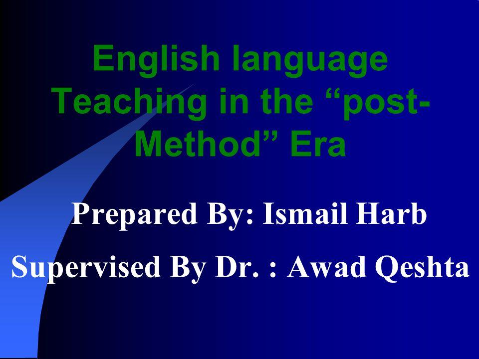 English language Teaching in the post-Method Era