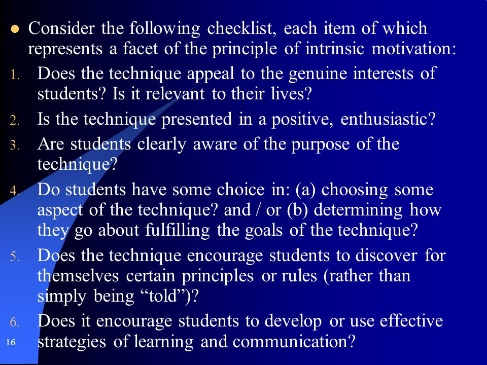 Consider the following checklist, each item of which represents a facet of the principle of intrinsic motivation: