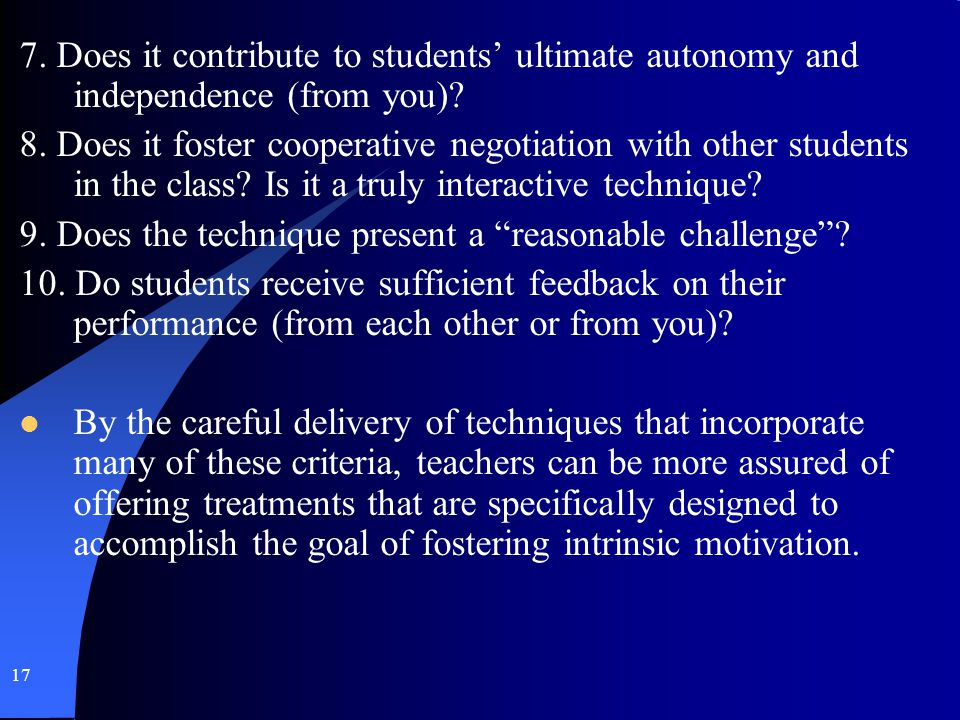 7. Does it contribute to students' ultimate autonomy and independence (from you)