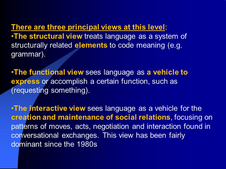 There are three principal views at this level: