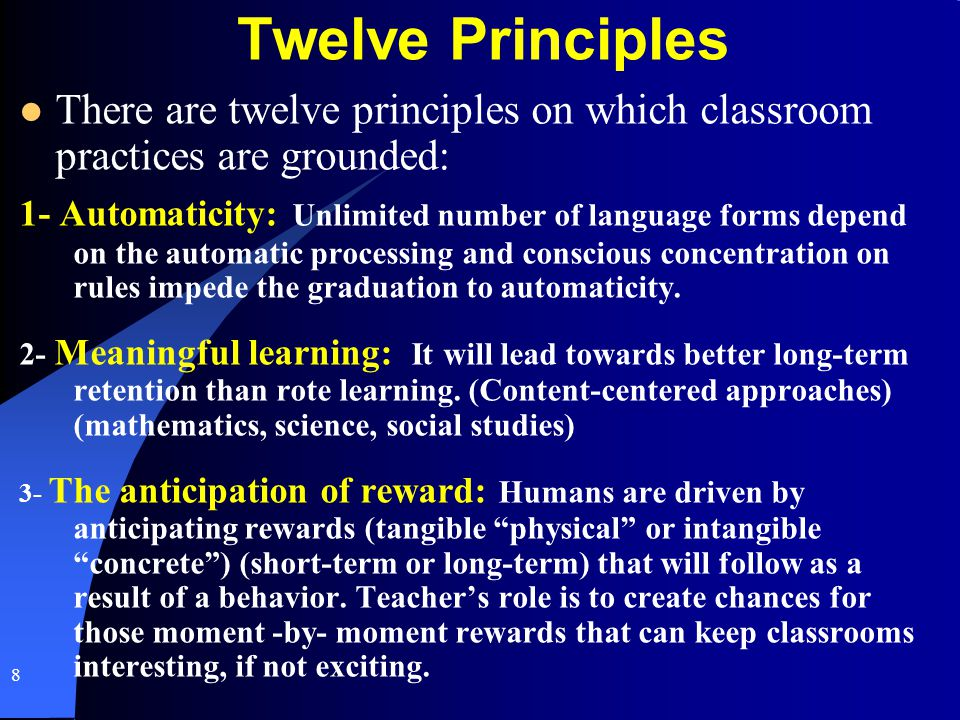 Twelve Principles There are twelve principles on which classroom practices are grounded: