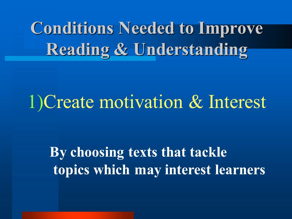 Conditions Needed to Improve Reading & Understanding