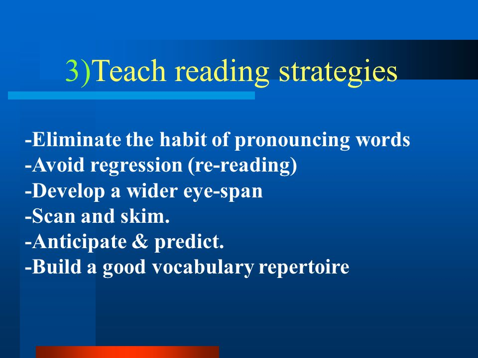 3)Teach reading strategies