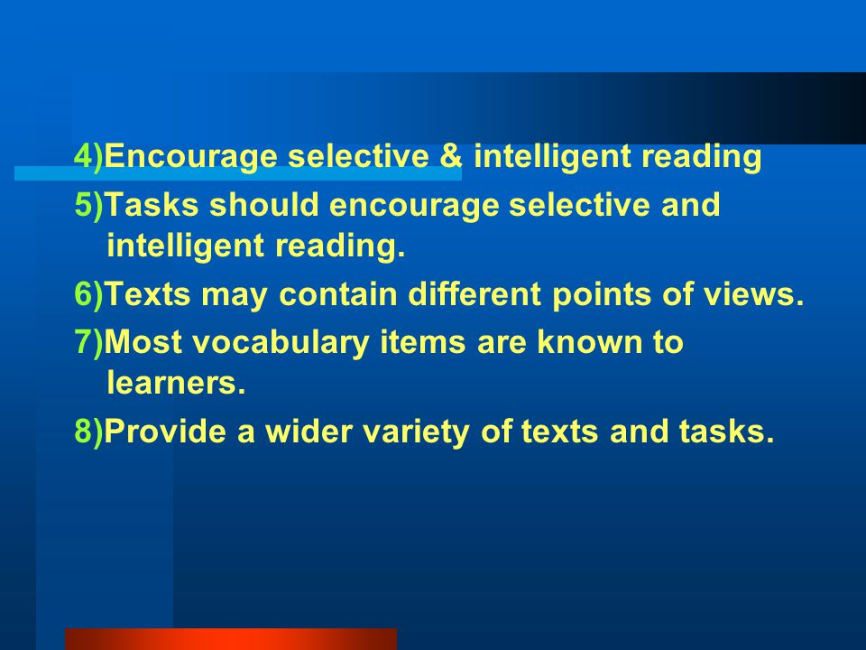 4)Encourage selective & intelligent reading