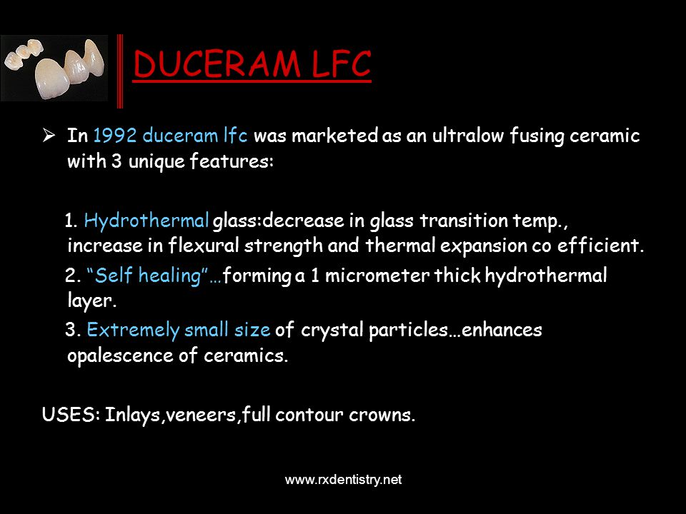 DUCERAM LFC In 1992 duceram lfc was marketed as an ultralow fusing ceramic with 3 unique features: