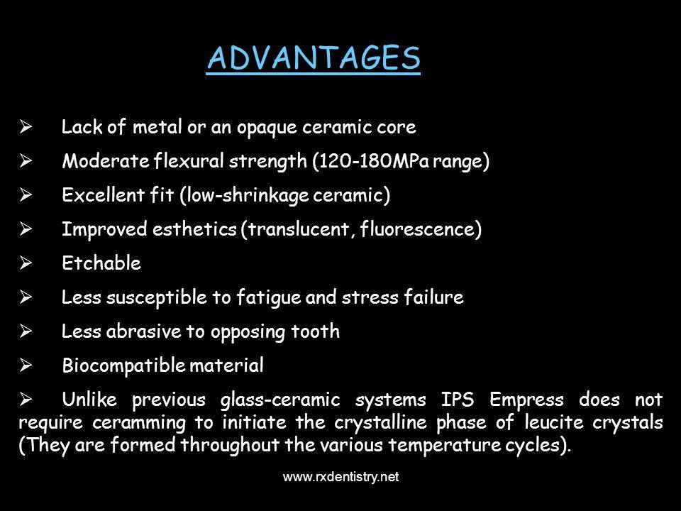 ADVANTAGES Lack of metal or an opaque ceramic core