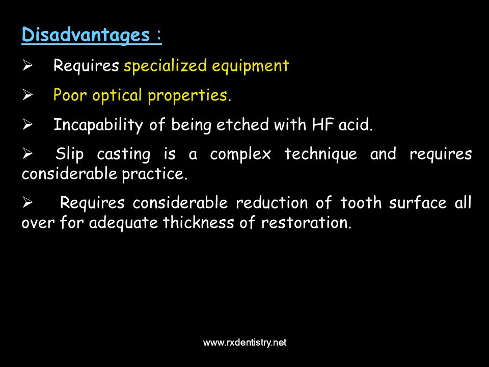 Disadvantages : Requires specialized equipment