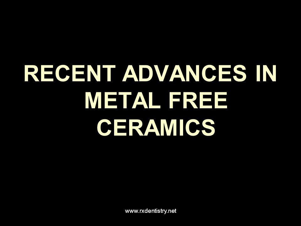 RECENT ADVANCES IN METAL FREE CERAMICS
