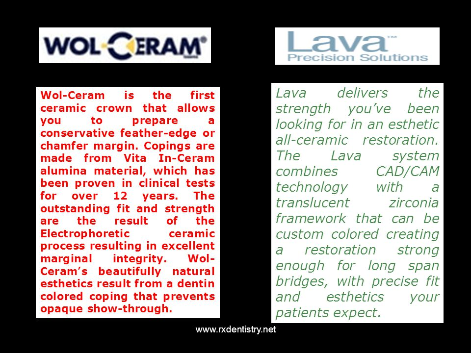 Lava delivers the strength you've been looking for in an esthetic all-ceramic restoration. The Lava system combines CAD/CAM technology with a translucent zirconia framework that can be custom colored creating a restoration strong enough for long span bridges, with precise fit and esthetics your patients expect.