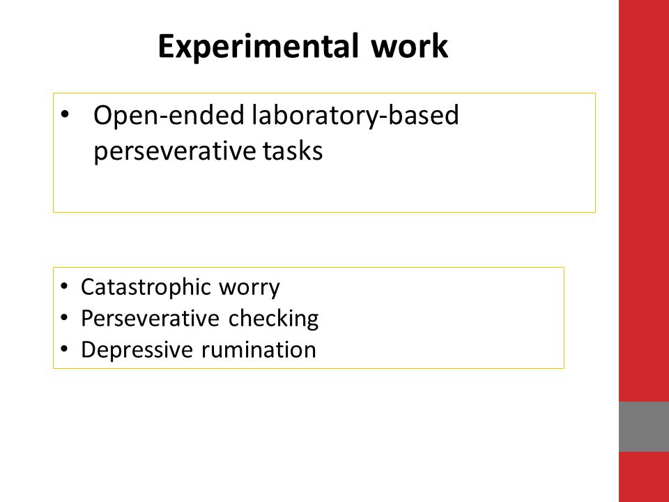 Experimental work Open-ended laboratory-based perseverative tasks