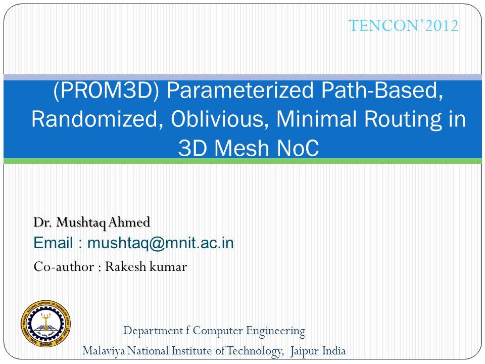 TENCON'2012 (PROM3D) Parameterized Path-Based, Randomized, Oblivious, Minimal Routing in 3D Mesh NoC.