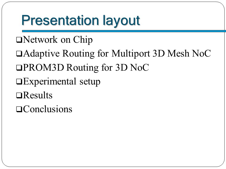 Presentation layout Network on Chip