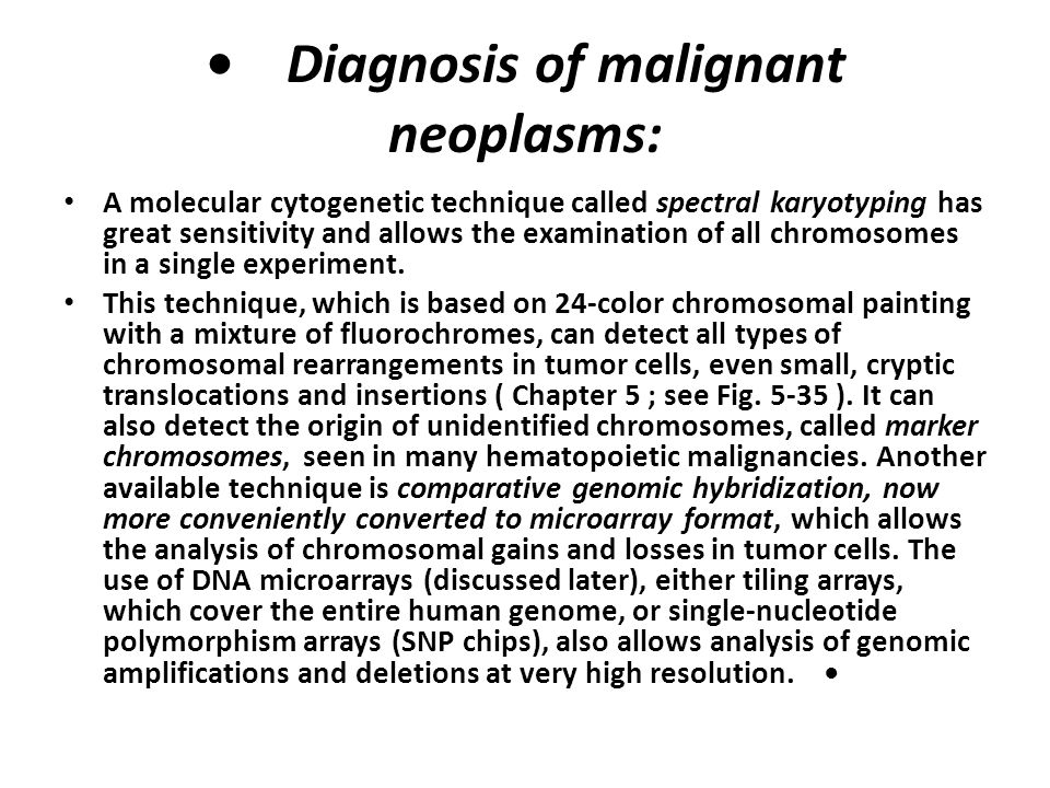 • Diagnosis of malignant neoplasms:
