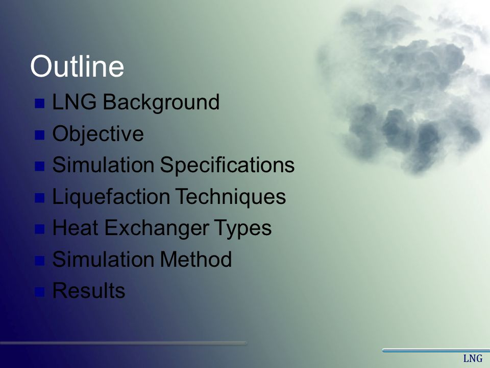 Outline LNG Background Objective Simulation Specifications