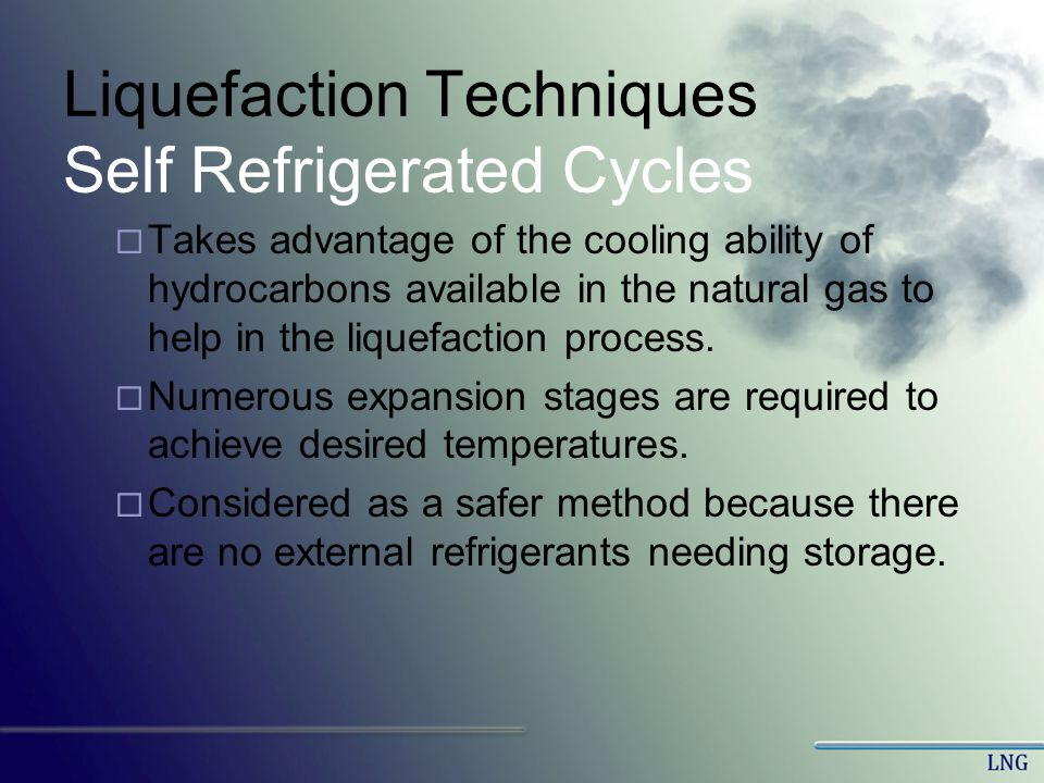 Liquefaction Techniques Self Refrigerated Cycles
