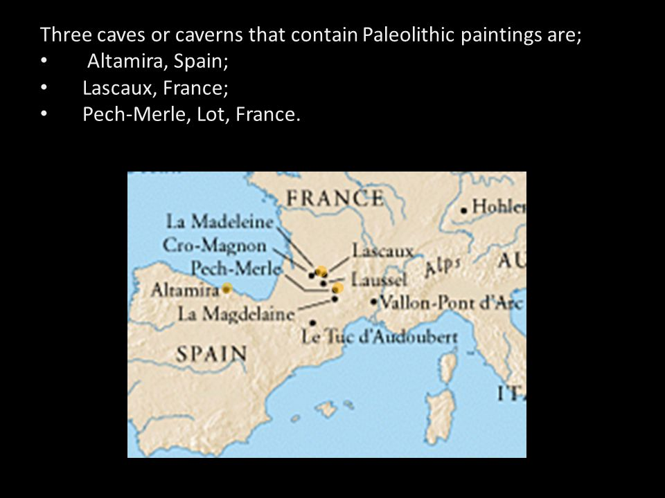 Three caves or caverns that contain Paleolithic paintings are;