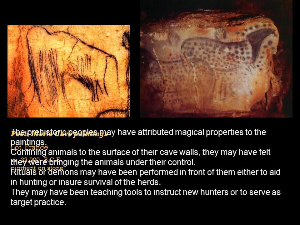 The prehistoric peoples may have attributed magical properties to the paintings.