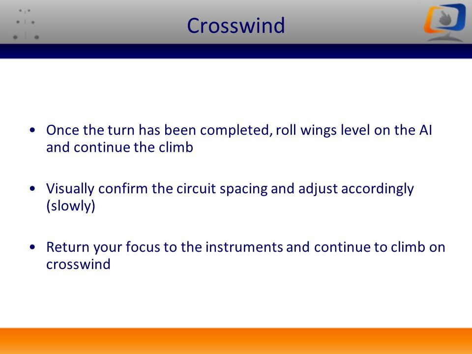 Crosswind Once the turn has been completed, roll wings level on the AI and continue the climb.