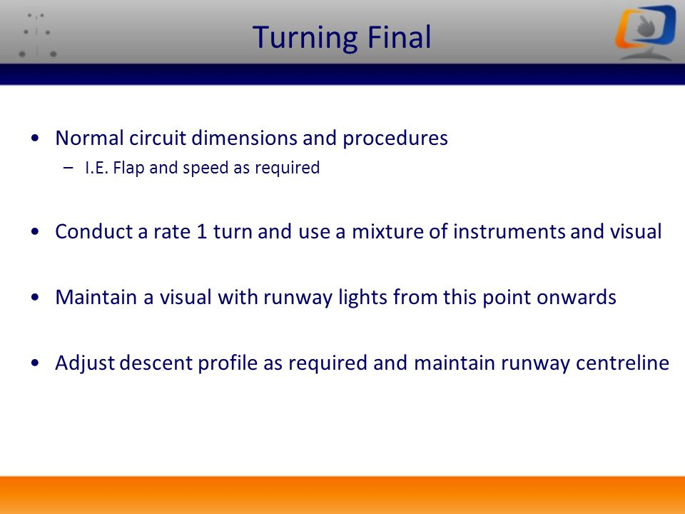 Turning Final Normal circuit dimensions and procedures