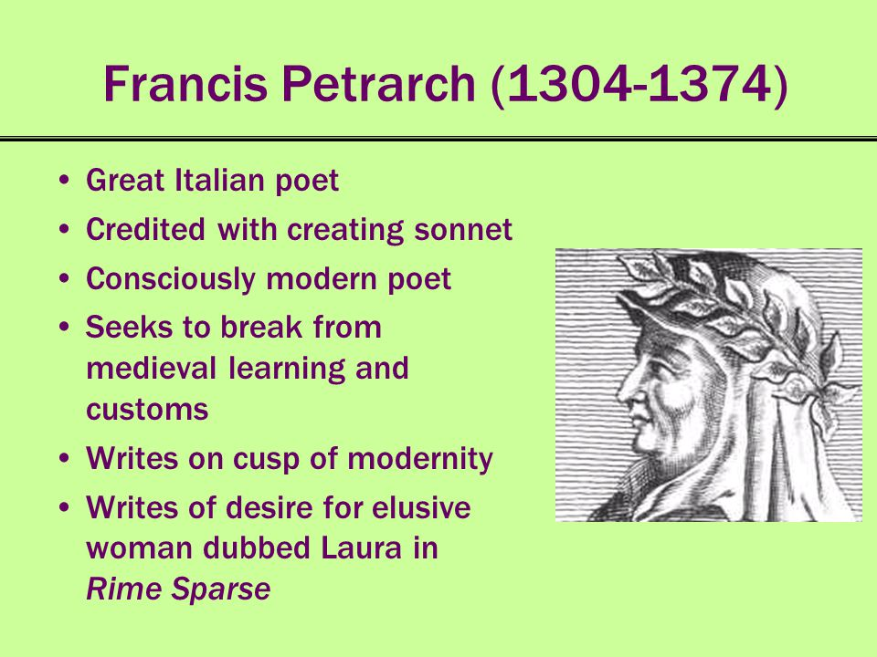 Francis Petrarch (1304-1374) Great Italian poet