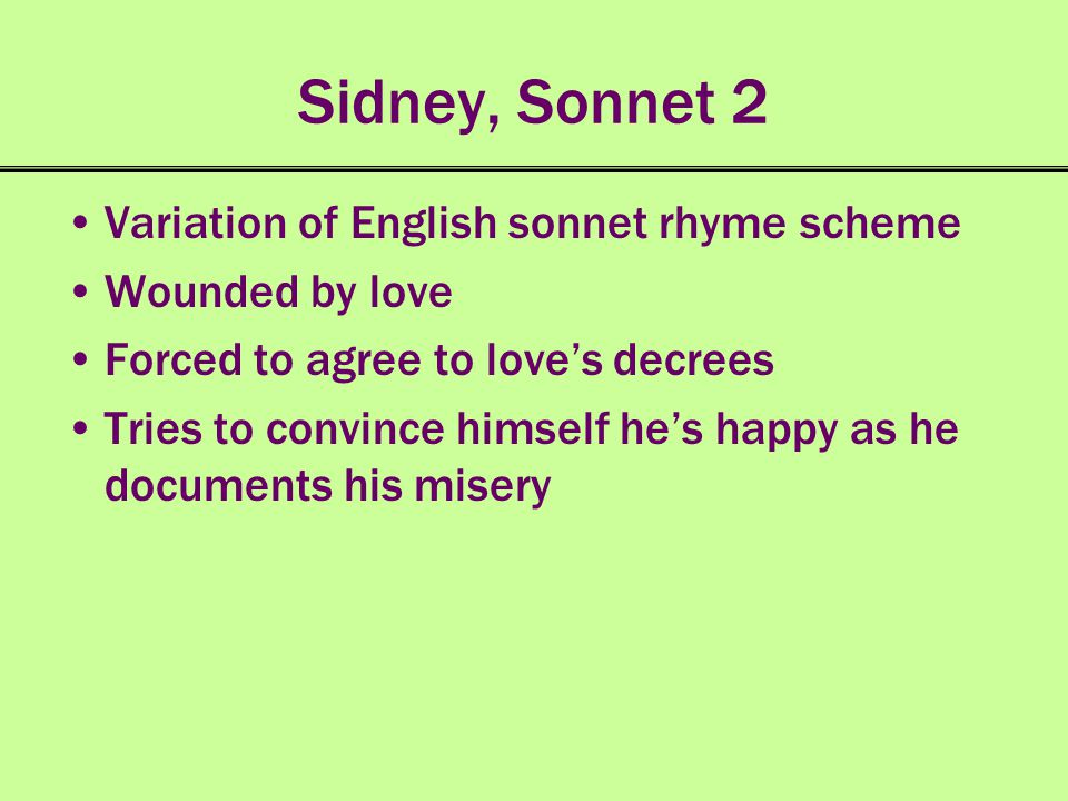 Sidney, Sonnet 2 Variation of English sonnet rhyme scheme
