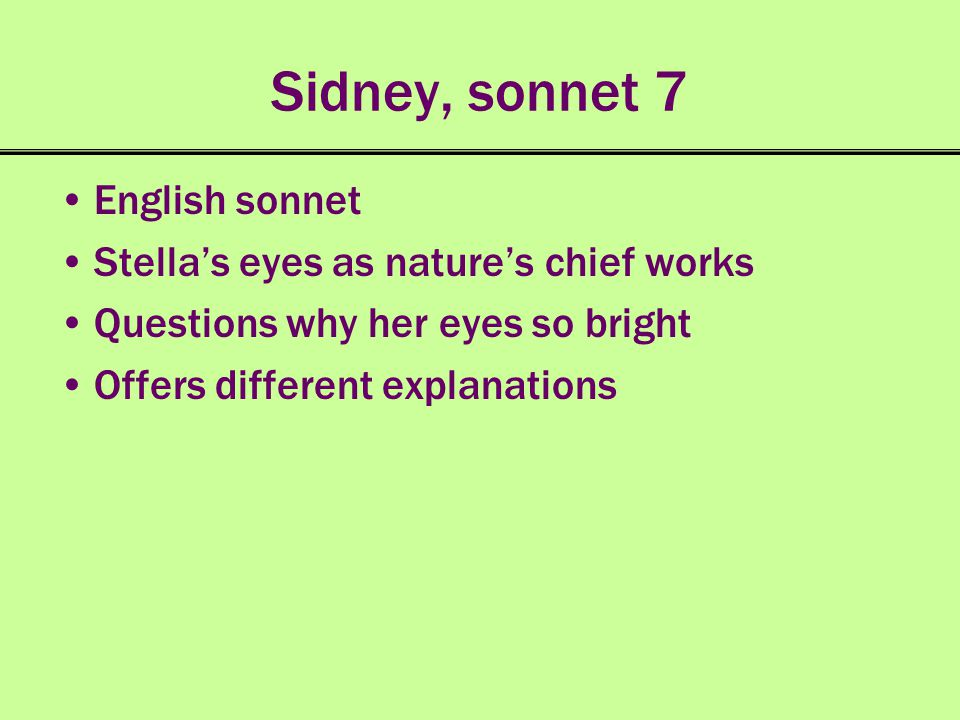 Sidney, sonnet 7 English sonnet Stella's eyes as nature's chief works