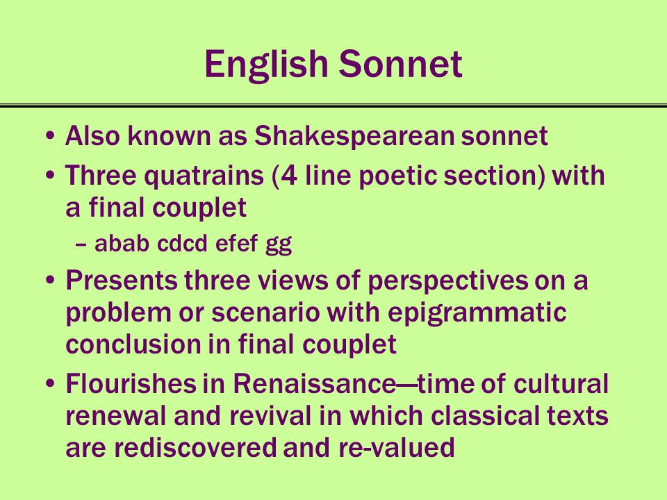 English Sonnet Also known as Shakespearean sonnet