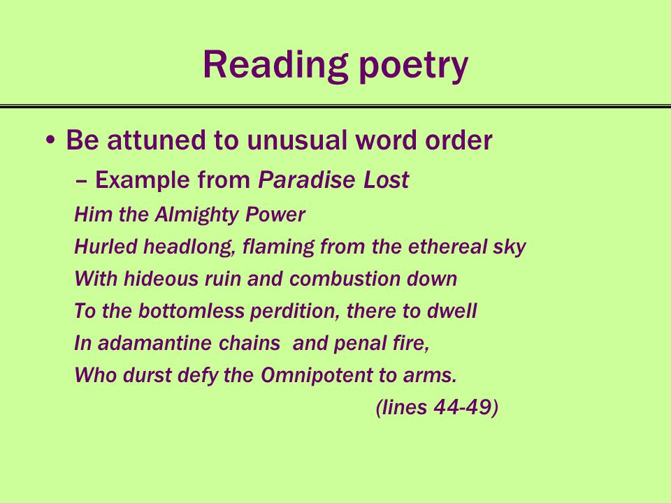 Reading poetry Be attuned to unusual word order