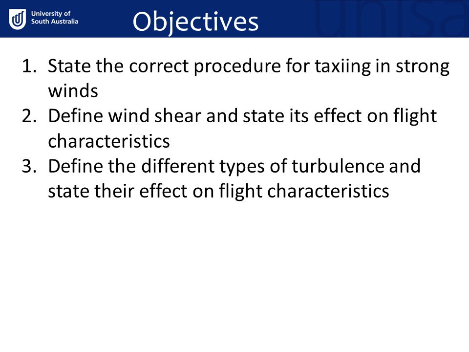 Objectives State the correct procedure for taxiing in strong winds